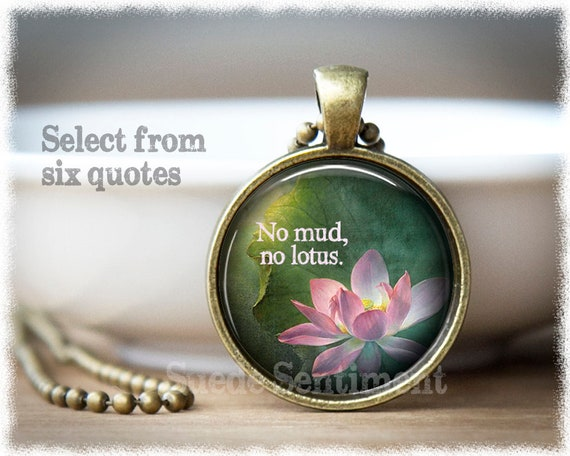Inspirational jewelry inspirational quotes no mud no lotus mightylinksfo
