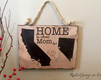 California Nevada Home is Where Mom Is - Personalized Handmade Rustic Wood Sign Custom Distressed Sign - Mother's or Father's Day