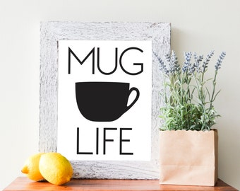 "Mug Life 8""x10"" Wall Print, Black and White, Instant Download, Wall Art, Typography"