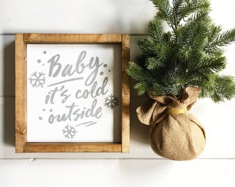 Baby Its Cold Outside Sign, Christmas Sign