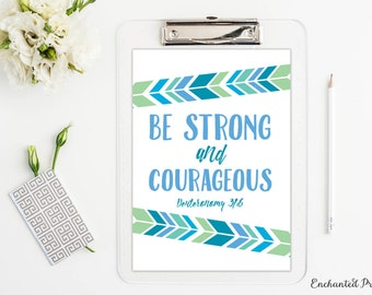 Be Strong and Courageous Deuteronomy 31 6 Printable- Scripture Quote Print, Christian Wall Art, Inspirational Quote Art, Motivational Quote