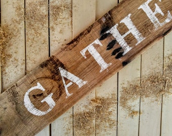 Gather Sign - Wood Sign - Farmhouse Decor - Rustic Sign - Dining Room Sign - House Warming Gift