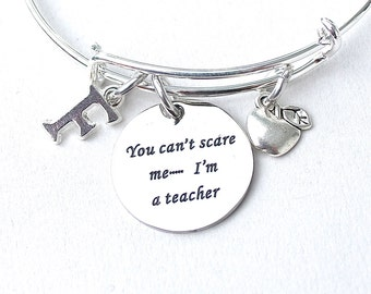 "Stainless Steel Charm - "" You Can't Scare Me .... I'm A Teacher "" Charm Bangle , Personalize , Initial , Monogram,Teachers Gift, Whimsical ,"
