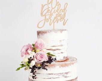 We Decided On Forever Cake Topper, Wedding Cake Topper, Cursive Cake Topper, Engagement Cake Topper, Custom Cake Topper, Wood Cake Topper