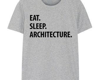 Architecture T Shirt - Eat Sleep Architecture Tshirt Mens Womens Gifts - 1048