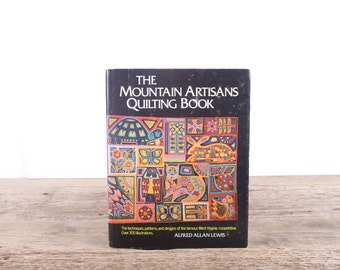 1973 The Mountain Artisans Quilting Book / Antique Sewing Book / Quilting Gift / West Virginia Quilting Book / Americana Coffee Table Book