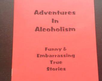 Adventures in Alcoholism
