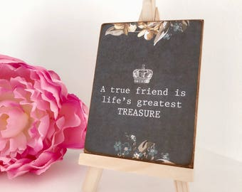 A True Friend Is Life's Greatest Treasure...