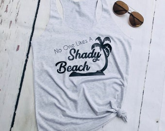 Shady Beach / Women's tank / Summer tank / Vacation tank / Funny tank / Beach tank / Summer tops / Surfer girl / Racer back tank