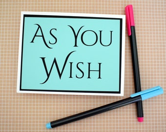 Handmade Greeting Card - Cut out Lettering - As You Wish - Blank inside - Princess Inspired - Funny Mothers / Fathers Day nerdy