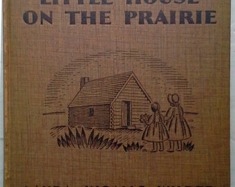 Little House on the Prairie, 1935 Edition, Helen Sewell Illustrations, by Laura Ingalls Wilder