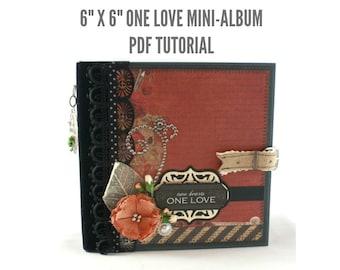 "6""x6"" One Love Scrapbook Mini-Album PDF Tutorial"