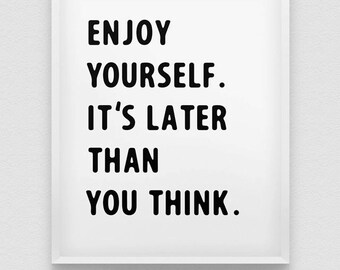 enjoy yourself print // motivational print // inspirational wall decor// black and white home decor print // typographic home decor