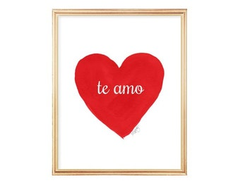 Te Amo, Spanish Quote, 8x10 Watercolor Heart Art Print, Love Quote, Spanish Language Print, Spanish Art, Red Heart Art, te amo print