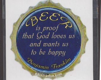 """Ben Franklin Quote Beer Magnet - """"Beer is proof that God loves us and wants us to be happy"""""""