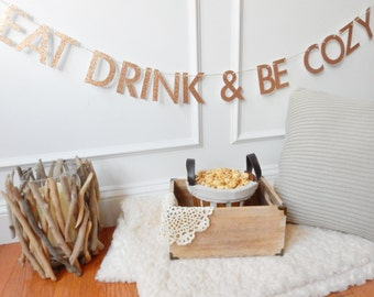 Fall Banner - Fall Decor - Eat Drink & Be Cozy Banner - Thanksgiving Banner - Holiday Banner - Holiday Party - Holiday Decor