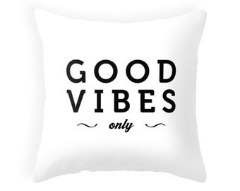 Good vibes only White typography throw pillow Black and white pillow Motivational cushion good vibes cushion good vibes pillow inspiring