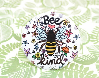 Bee Kind Badge, Pinback Button, Be Kind, Save The Bees, Illustration, Honey Bee, Black, Cute Gift, Yellow, Hornet, Floral Pattern, Flowers