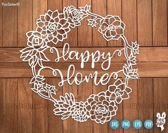 Happy Home Svg Template, Succulents Svg, Housewarming Papercut Template   Love svg   House svg   Wreath Svg   Family svg   Cut file   Cricut