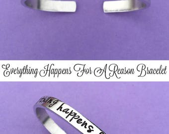 Everything Happens For A Reason Hand Stamped Bracelet, Aluminum Cuff, Skinny Bangle, Inspirational Gift, Personalized Gift, Job Loss Gift