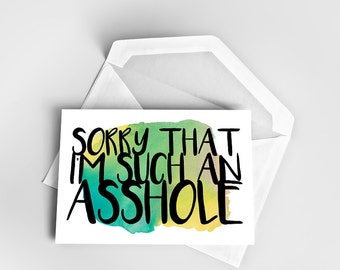 Apology Card, Sorry Card, Rude Apology Card, Joke Apology Card, Joke Sorry Card, Funny Sorry Card, Rude Offensive Card,  Sorry Greeting Card