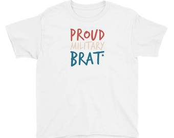 YOUTH Size Proud Military Brat for Army, Navy, Air Force, Marine and Coast Guard Children Youth Short Sleeve T-Shirt