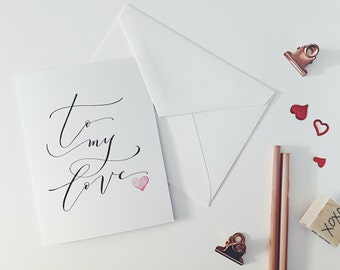 Hand Painted Watercolor Greeting Card with Calligraphy // To My Love // Valentine's Day