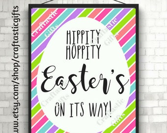Hippity Hoppity Easter's on its way Printable Decor Instant Download Easter Home Decor Easter Party Decor