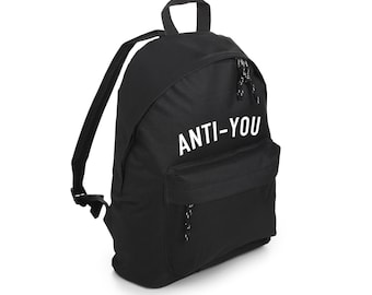 Anti You Backpack School Bag Rucksack Sports Travel Tumblr Funny Hipster Grunge Fun Festival Retro Goth Kawaii Cute Fashion Fcuk Dope