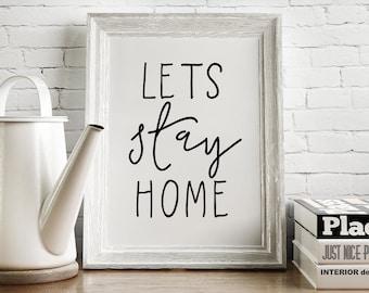 Lets Stay Home Art Print Digital