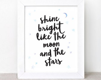 Dorm Decor Art Print Watercolor - 8x10 - Shine Bright Like the Moon and the Stars, Galaxy Inspirational Wall Art, Quote Print, Cosmos