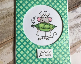 Peas on earth , mouse , funny, happy, greeting card , hand made, peace, cute,