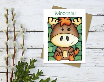 Moose Greeting Card - Thinking of You - Thoughtful Card - Love Card - Card for Him - Miss You Card - Grandson Card - Card for Kids