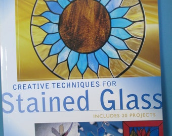 Stained Glass How to book. Creative Techniques for Stained Glass New softbound 128 page book