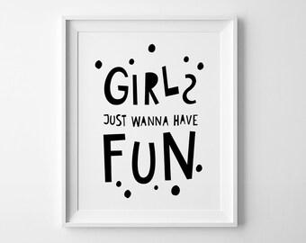 Nursery wall print, playroom decor, baby girl gift, girls just wanna have fun, nursery wall quote, playroom print, kids decor, mini learners