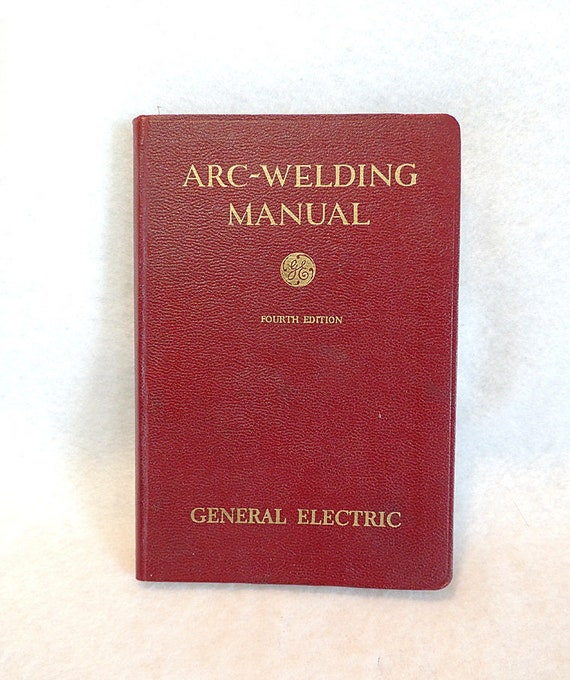 1929 Arc Welding Manual General Electric Fourth Edition.. Book