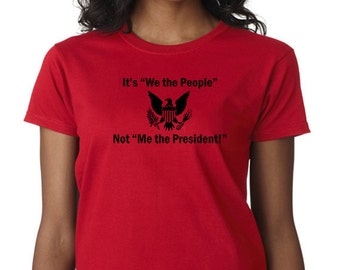 We The People - T-Shirt - Express Yourself this Election Year!