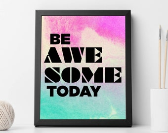 Be Awesome Today, Watercolor, Digital Download, Wall Art