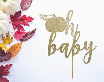 Oh Baby Pumpkin Cake Topper - Little Pumpkin Cake Topper - Little Pumpkin Baby Shower - Fall Baby Shower - Oh Baby Cake Topper - Pumpkin