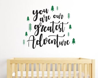 You are our greatest adventure decal, Woodland nursery wall art, Adventure vinyl wall quote stickers, Adventure nursery decor DB437
