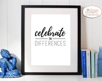 Celebrate the differences, Diversity print, Printable art, Inspirational quote, Black and white quote, typography poster, Statement quote