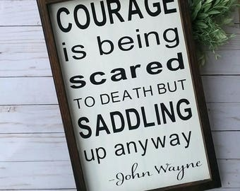 Courage Is Being Scared To Death But Saddling Up Anyway-Framed Sign-John Wayne Quote - Cowboy Sign - Fixer Upper Style - Cowboy Gift