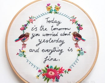 Hand Embroidered Framed Hoop 'Today Is The Tomorrow...'