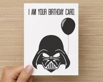 I am your Birthday Card: Birthday Card, Star Wars Card, Darth Vadar Card, Card for him, Funny Card, friend card, BFF card
