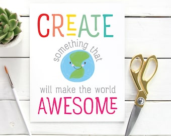 Create something that makes the world awesome digital print / make the world awesome digital print