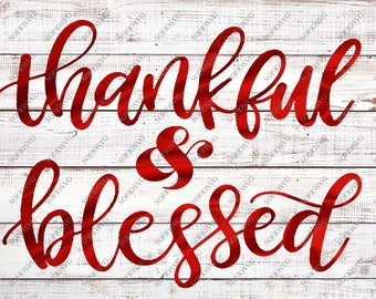 Thankful and Blessed Svg Files - Thankful and Blessed Png Design - Svg For Cricut - Svg For Silhouette - Vector Graphics - Dxf - Eps - Pdf