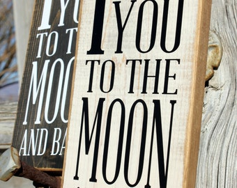I Love You To The Moon and Back ~Typography Primitive looking pine wood Sign