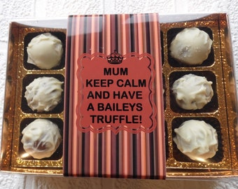 Mum Keep Calm And Have A Baileys Truffle! - Novelty Gift Box of 12 Baileys Chocolate Truffles - Mother's Day Personalised Gift