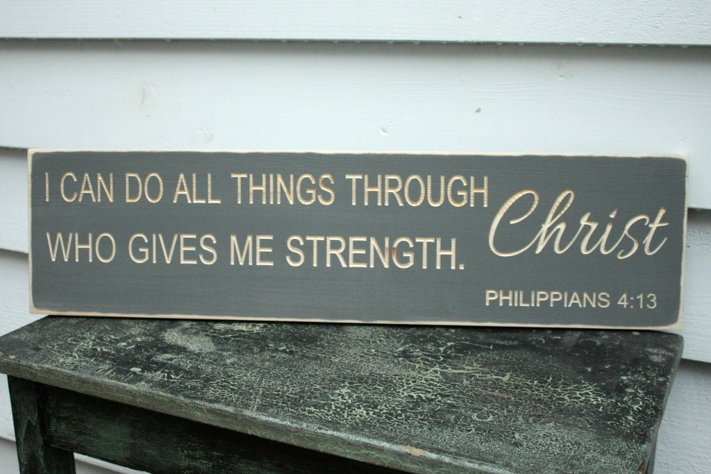 I Can Do All Things Through Christ Who Gives Me Strength Philippians Rustic Wooden Sign