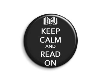 Keep calm - read on - pinback button badge 1.5""